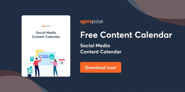 get your free content calendar for social media from agorapulse