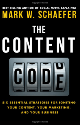 The Content Code Six essential strategies to ignite your content your marketing and your business Mark W. Schaefer 9780692372333 Amazon.com Books