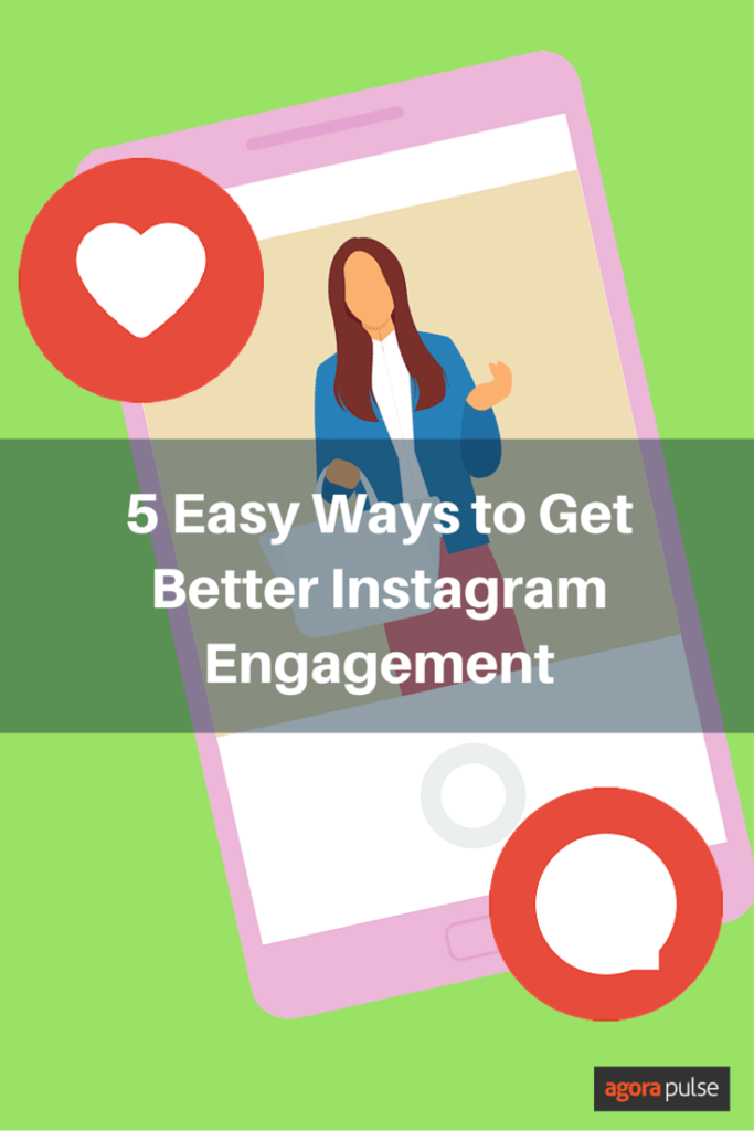 Learn these five easy ways to get better Instagram engagement.