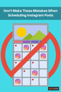 Don't make these mistakes when scheduling Instagram posts.