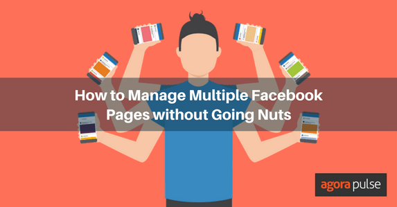 Manage Multiple Facebook Pages without Going Nuts