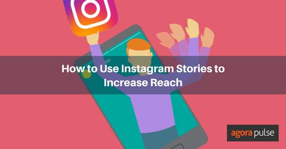 Instagram Stories Increase Reach
