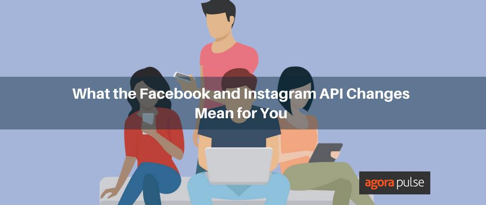 Facebook Instagram API Changes