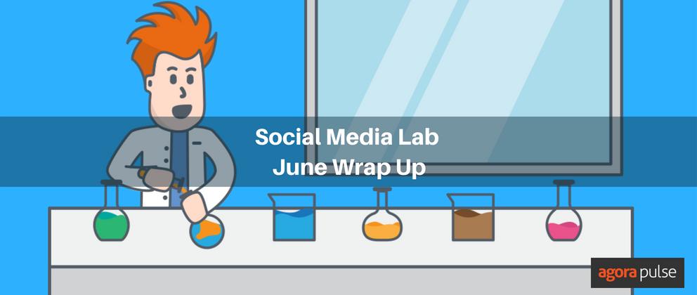 Social Media Lab Wrapup June