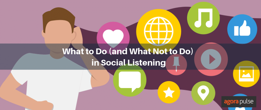 what to do and what not to do in social listening