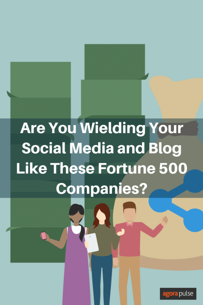 Are You Wielding Your Social Media and Blog Like These Fortune 500 Companies?