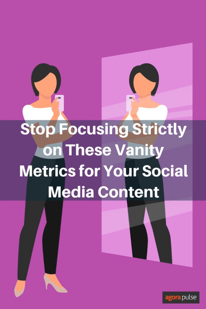 Stop Focusing Strictly on These Vanity Metrics for Your Social Media Content