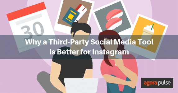 why a third-party social media tool is better for instagram