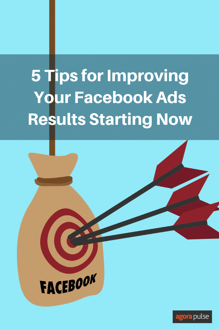 5 Tips for Improving Your Facebook Ads Results Starting Now