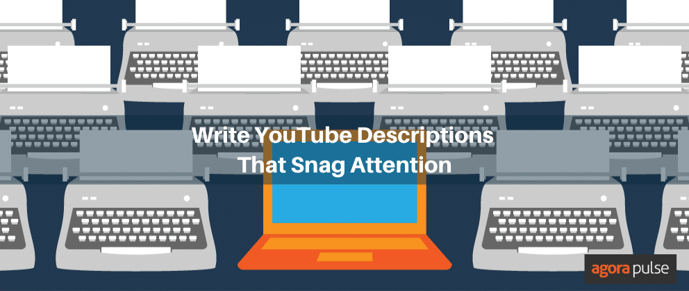 how to write youtube descriptions that capture attention