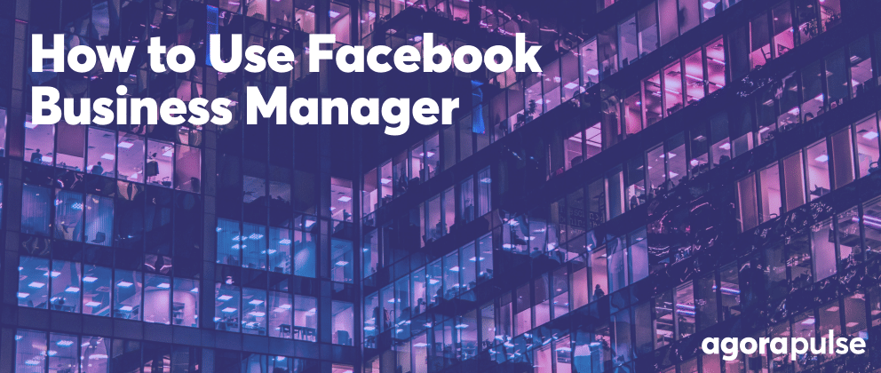 agorapulse how to use facebook business manager