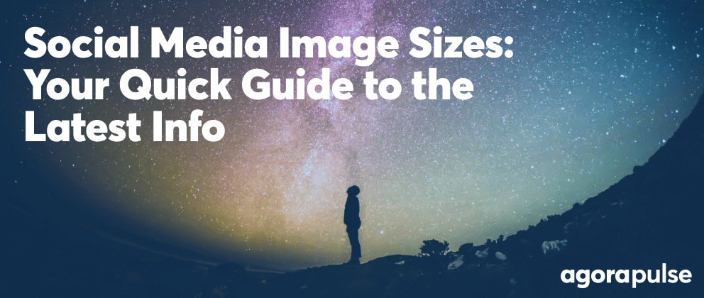 Social Media Image SizesYour Quick Guide to the Latest Info