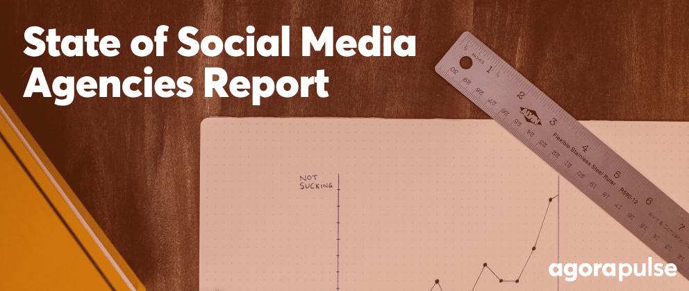 State of Social Media Agencies Report