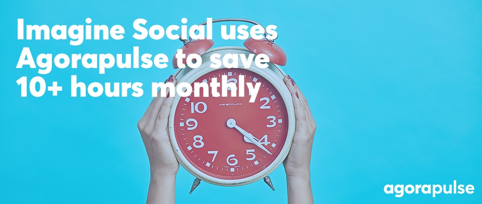 Imagine-Social-uses-Agorapulse-to-save-10+-hours-monthly