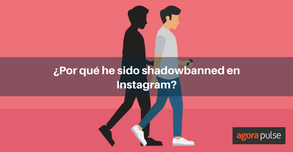 ES-Porque-he-sido-shadowbanned