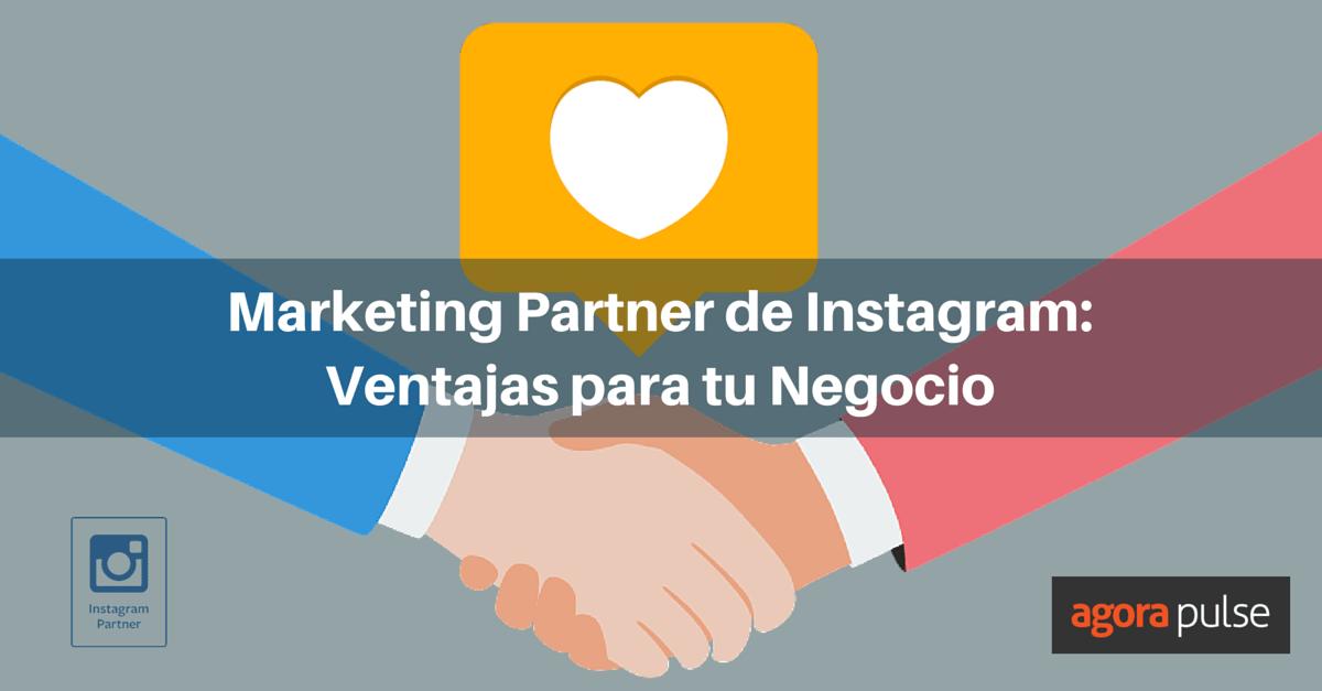 Agorapulse es un Marketing Partner de Instagram