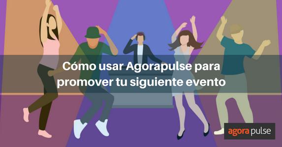 es-como-usar-agorapulse-promover-evento