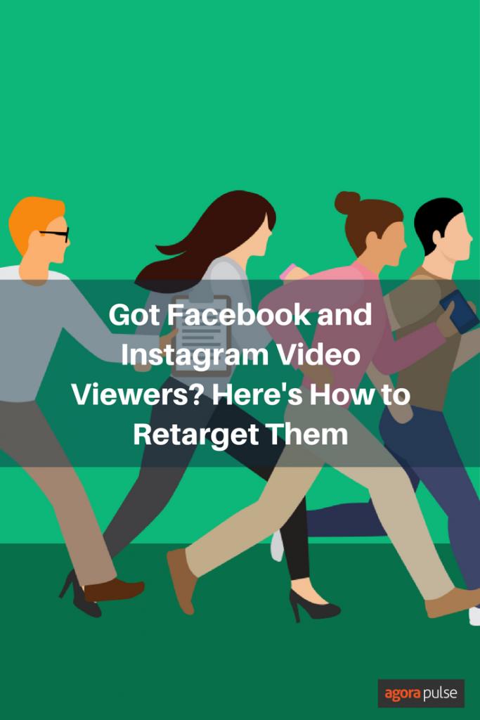 Retarget Facebook and Instagram video viewers